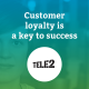 Customer loyalty is a key to success