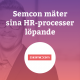 Semcon mäter sina HR-processer löpande med hjälp av Quicksearch